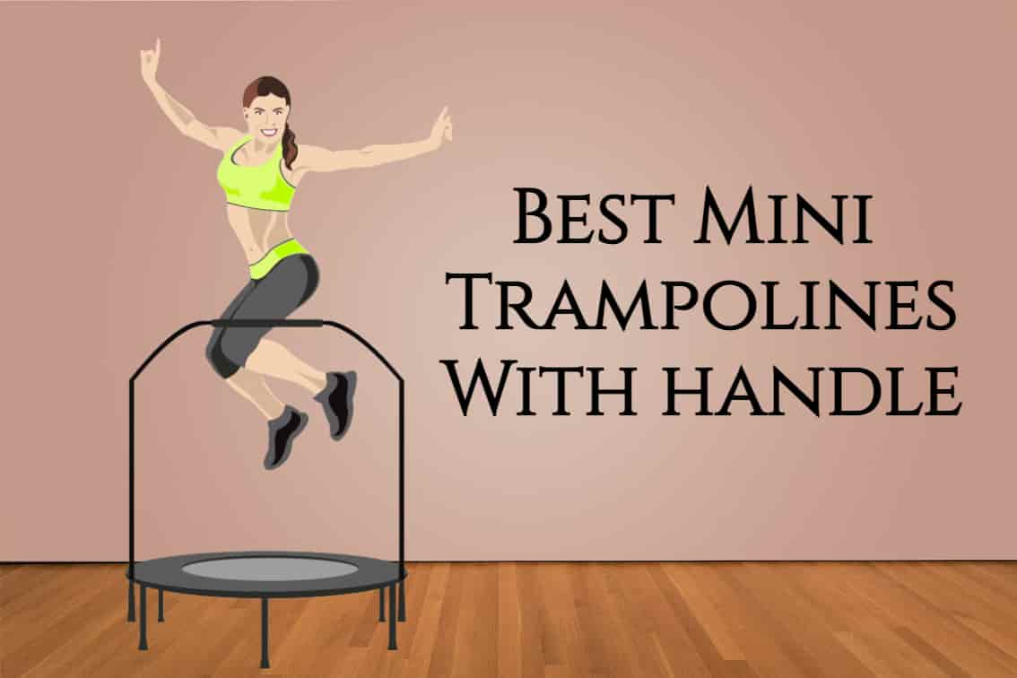 Best Mini Trampolines With Handle